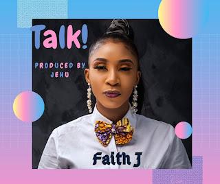 Faith J – Talk (Prod. Jehu)