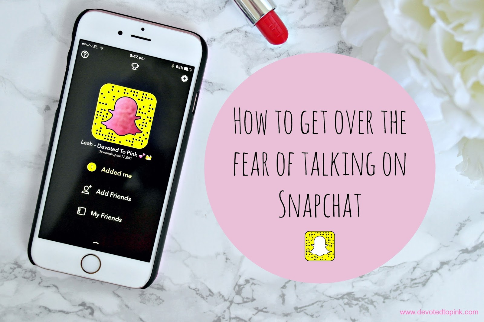 How To Get Over The Fear Of Talking On Snapchat