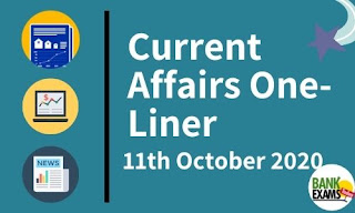 Current Affairs One-LIner: 11th October 2020