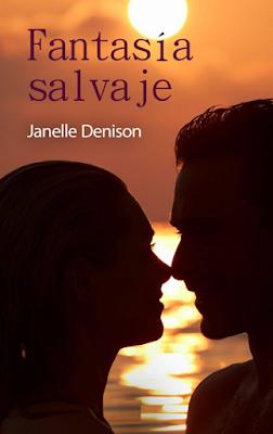 Janelle Denison - Fantasía Salvaje