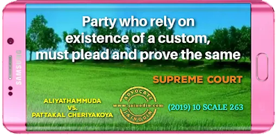 Party who rely on existence of a custom, must plead and prove the same