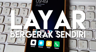 cara mengatasi ghost touch android