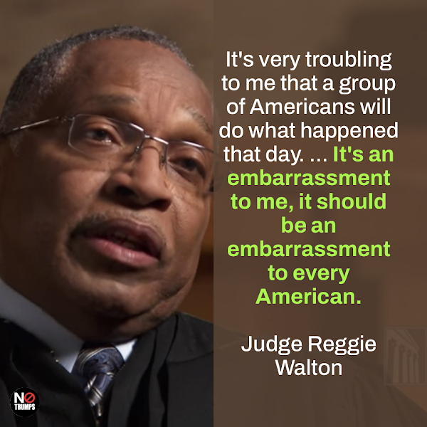 It's very troubling to me that a group of Americans will do what happened that day. ... It's an embarrassment to me, it should be an embarrassment to every American. — Judge Reggie Walton