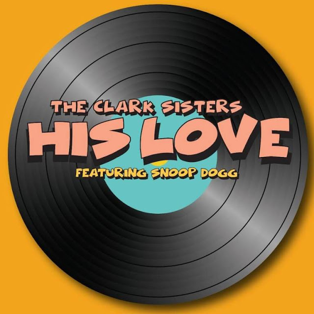 "The Clark Sisters Collab with Snoop Dogg for ""His Love"""