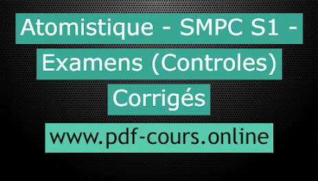 Atomistique - SMPC S1 - Examens (Controles) Corrigés