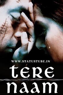 Tere Naam | Love + Sad Full Screen Whatsapp Status Video Download ⟿ StatusTube
