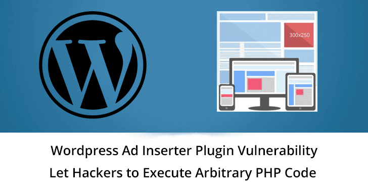Ad Inserter  - Ad 2BInserter 2BPlugin - Ad Inserter Plugin Let Hackers to Execute Arbitrary PHP Code