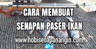 cara membuat senapan paser ikan terbaik