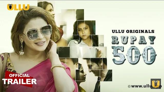 Rupaya 500 Web Series on OTT platform Ullu - Here is the Ullu Rupaya 500 wiki, Full Star-Cast and crew, Release Date, Promos, story, Character, Photos, Title Song.