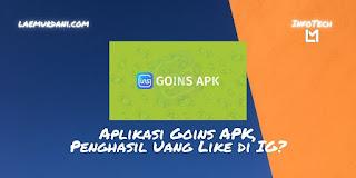 Aplikasi Goins APK, Software Penghasil Uang Like di IG? Amankah?