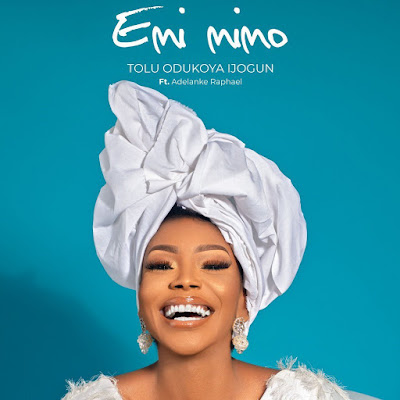 Emi Mimo Kaabo by Tolu Odukoya Lyrics