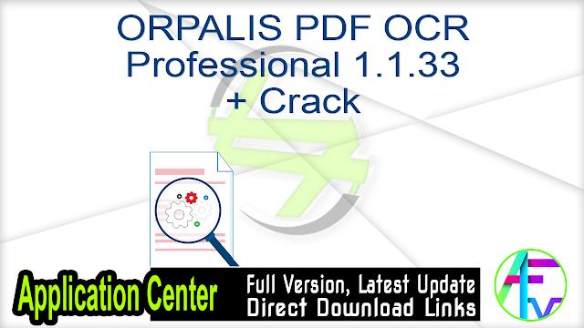 ORPALIS PDF OCR Professional 1.1.33 + Crack