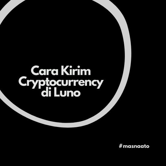 Cara Kirim Cryptocurrency di Luno