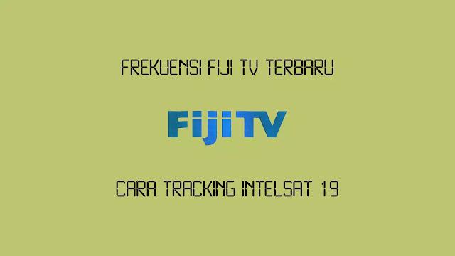 Frekuensi Fiji TV di Intelsat 19 Terbaru