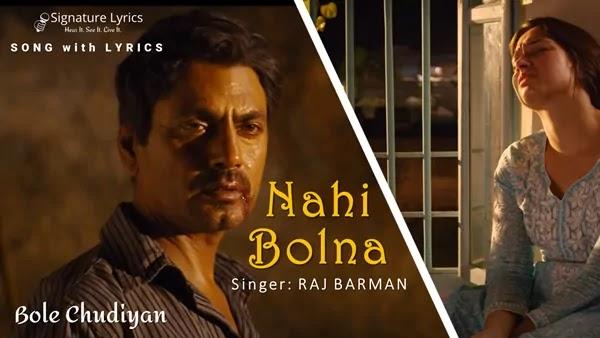 Nahi Bolna Lyrics - Raj Barman | Bole Chudiyan