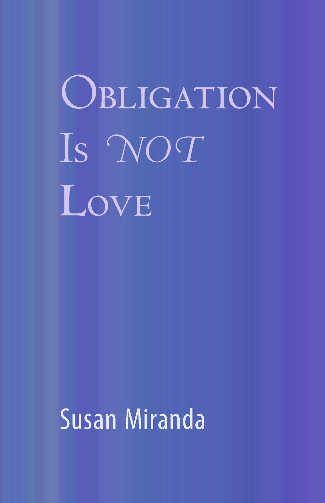 Obligation Is Not Love