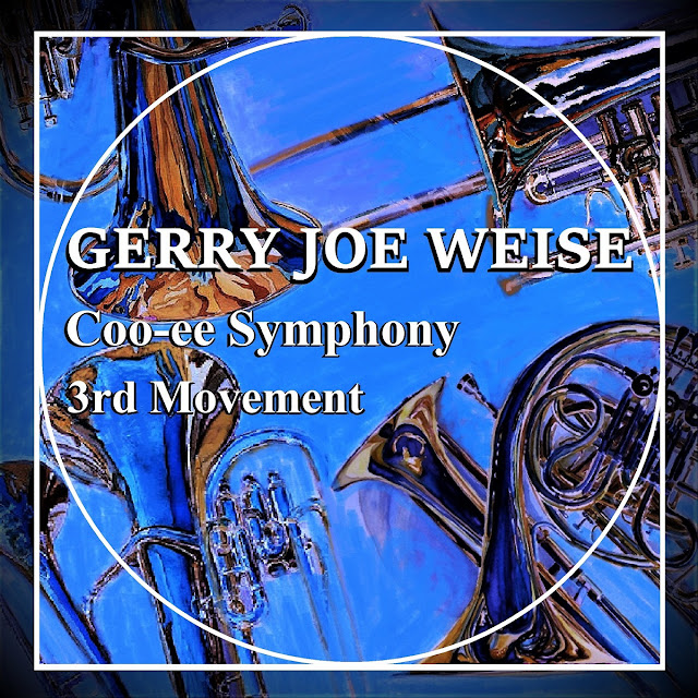 Gerry Joe Weise, Coo-ee Symphony, 3rd Movement