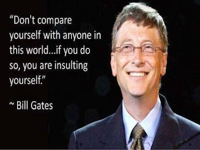 Don't compare yourself with anyone in this word. If you do so, you are insulting yourself….