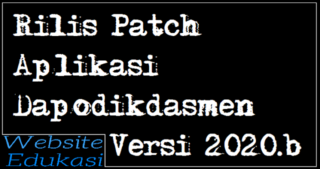 Rilis Patch Aplikasi Dapodikdasmen Versi 2020.b