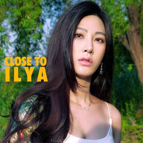 ILYA – Close To – Single