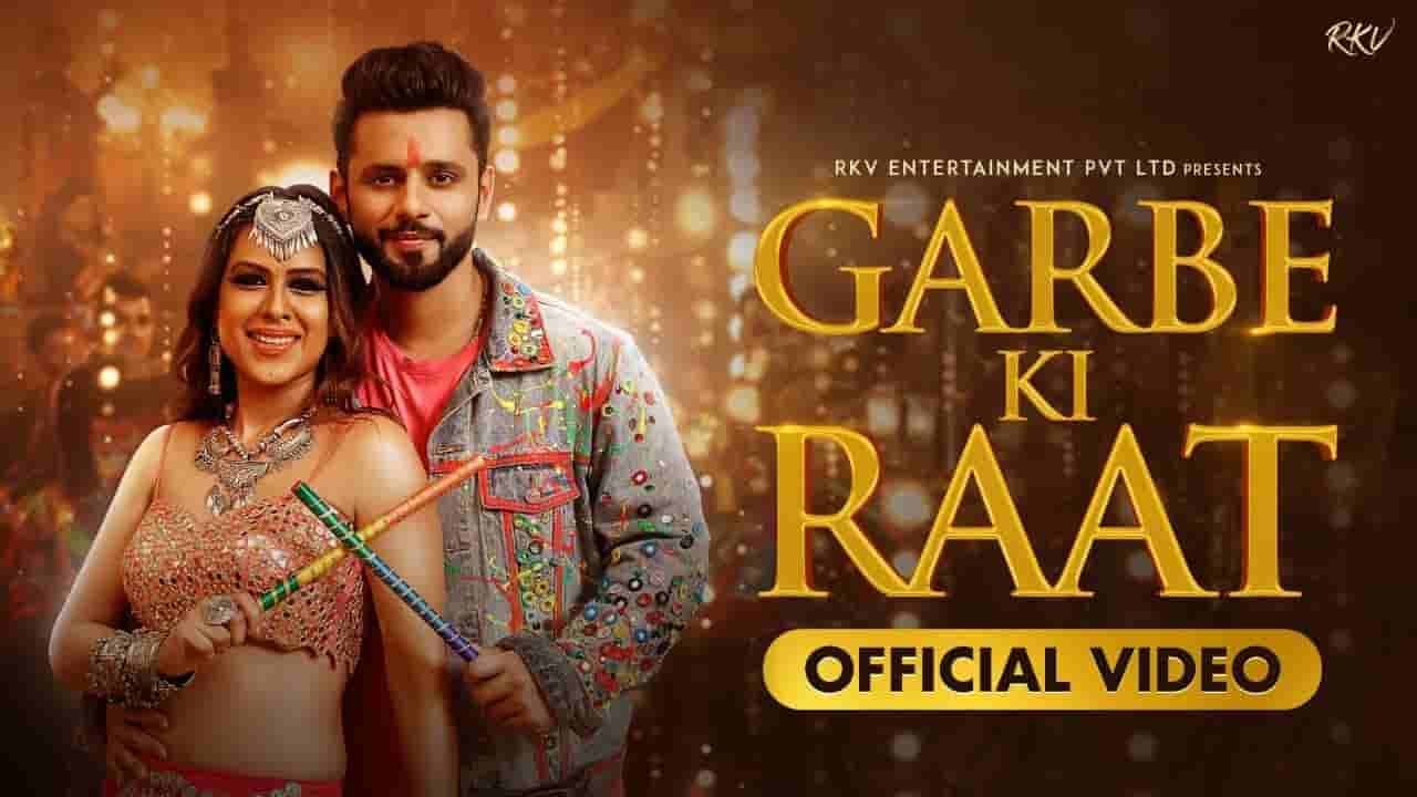गरबे की रात Garbe ki raat lyrics in Hindi Rahul Vaidya x Bhoomi Trivedi Hindi Song