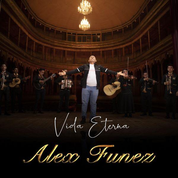 Alex Funez – Vida Eterna (Single) 2021 (Exclusivo WC)