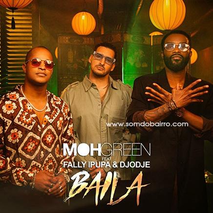 DJ Moh Green Feat. Fally Ipupa & Djodje - Baila (Dance Hall) Download mp3