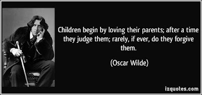Cute And Lovely Quotes For Parents: Children begin by loving their parents; after a time they judge; rarely, if over, do they forgive them.