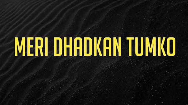 Meri Dhadkan Tumko chahe Ringtone Download