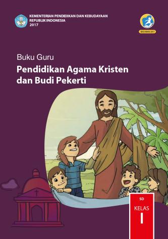 Buku Guru Kelas 1 SD Pendidikan Agama Kristen dan Budi Pekerti K13 Edisi Revisi