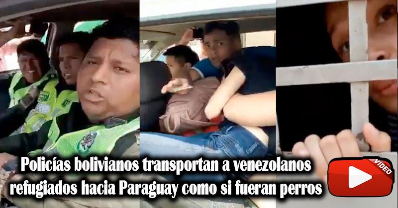 Policías bolivianos transportan a venezolanos refugiados hacia Paraguay como perros