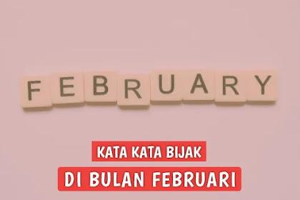 30 Koleksi Kata Kata bijak di Bulan Februari 2021 yang Bermakna