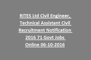 RITES Ltd Civil Engineer, Technical Assistant Civil Recruitment Notification 2016 71 Govt Jobs Online Last Date 06-10-2016
