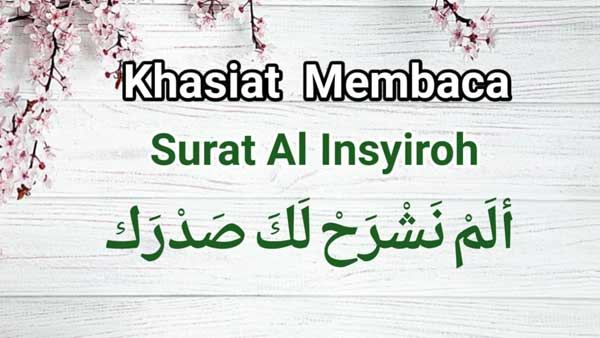 Khasiat Surah Al-Insyiroh Alam Nasyroh