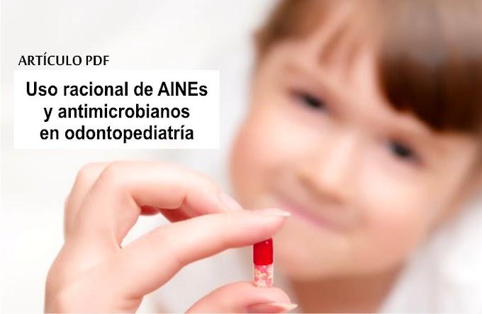 PDF: Uso racional de AINEs y antimicrobianos en Odontopediatría