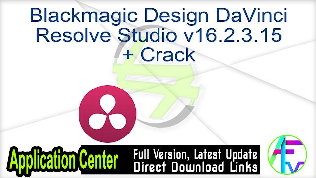 Blackmagic Design DaVinci Resolve Studio v16.2.3.15 + Crack