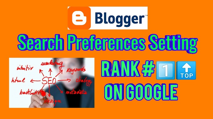 Search Preferences Setting in blogger 2020 ( SEO Settings Blogger)