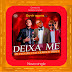 Os Two Life Feat. Gerilson Insrael - Deixa-Me (Tarraxinha) [Download]
