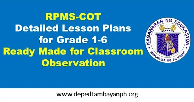 RPMS -COT Detailed Lesson Plans for Grade 1-6
