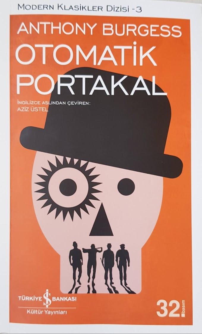 Anthony Burgess- Otomatik Portakal
