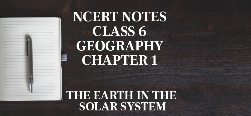 Earth in Solar System NCERT Notes