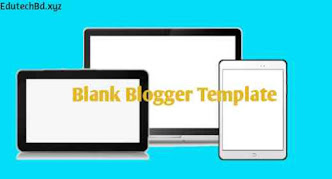 How to Create a Blank Blogger Template : Download Blank BloggerTheme 2020