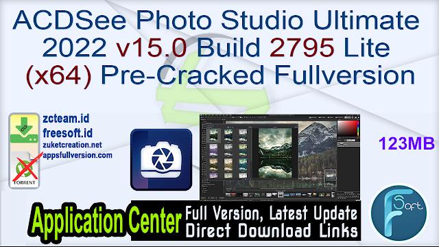 ACDSee Photo Studio Ultimate 2022 v15.0 Build 2795 Lite (x64) Pre-Cracked Fullversion