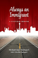Always an Immigrant: A Cultural Memoir by Mohammad Yadegari with Pricilla Yadegari