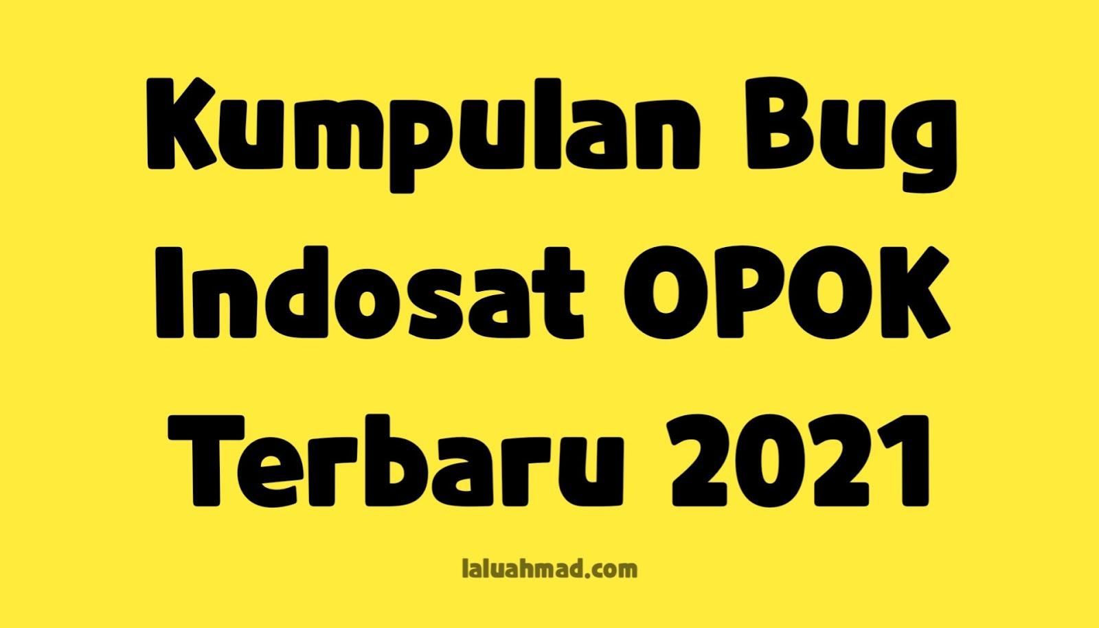 Kumpulan Bug Indosat OPOK Terbaru 2021