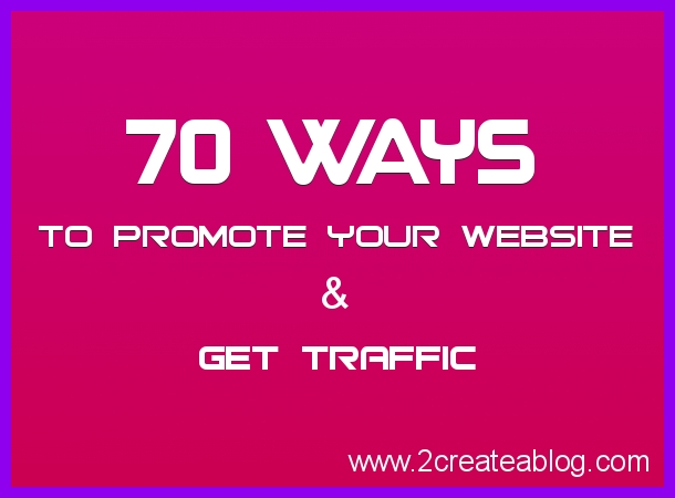 How to Promote a Website - 70 Easy Ways to Promote and Get Traffic