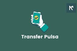Cara Transfer Pulsa Ke Semua Operator Terbaru