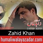 https://humaliwalaazadar.blogspot.com/2019/09/zahid-khan-nohay-2020.html