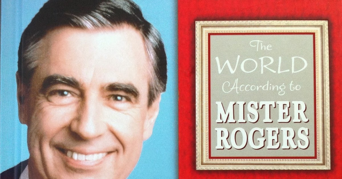juanbook: The World According to Mister Rogers: Forgiving