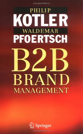 B2B-Brand-Management_Philip-Kotler&Waldemar-Pfoertsch(2006)